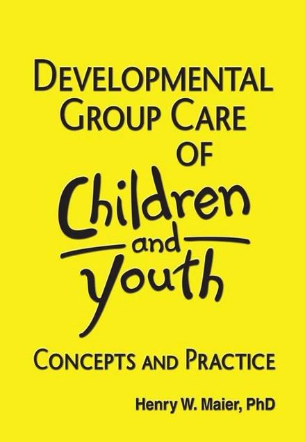 Picture of Developmental Group Care of Children and Youth: Concepts and Practice