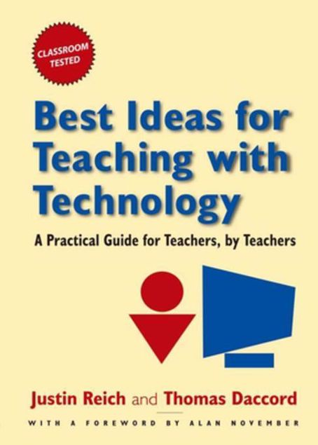 Picture of Best Ideas for Teaching with Technology: A Practical Guide for Teachers, by Teachers