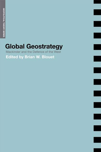 Picture of Global Geostrategy: Mackinder and the Defence of the West