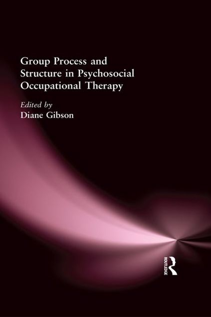 Picture of Group Process and Structure in Psychosocial Occupational Therapy