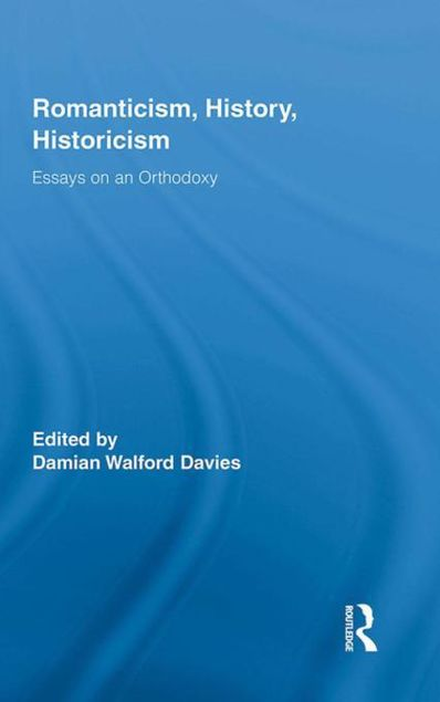 Picture of Romanticism, History, Historicism: Essays on an Orthodoxy