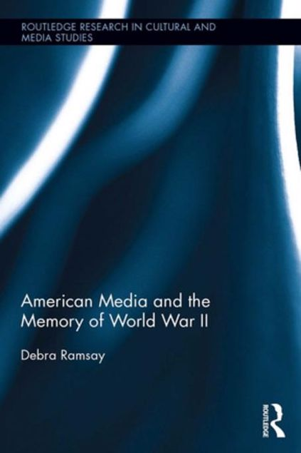 Picture of American Media and the Memory of World War II
