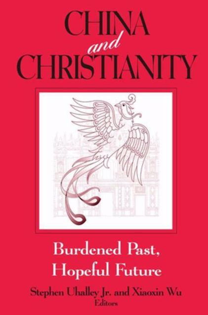 Picture of China and Christianity: Burdened Past, Hopeful Future: Burdened Past, Hopeful Future