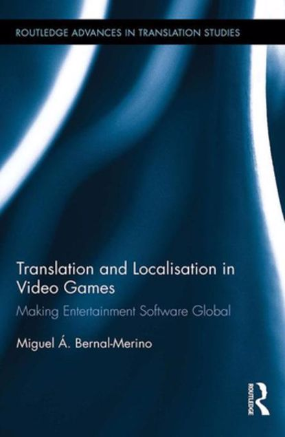 Picture of Translation and Localisation in Video Games: Making Entertainment Software Global