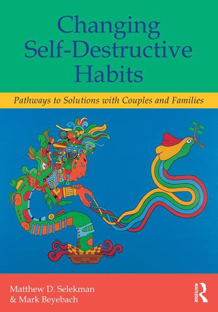 Picture of Changing Self-Destructive Habits: Pathways to Solutions with Couples and Families