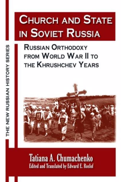 Picture of Church and State in Soviet Russia: Russian Orthodoxy from World War II to the Khrushchev Years: Russian Orthodoxy from World War II to the Khrushchev