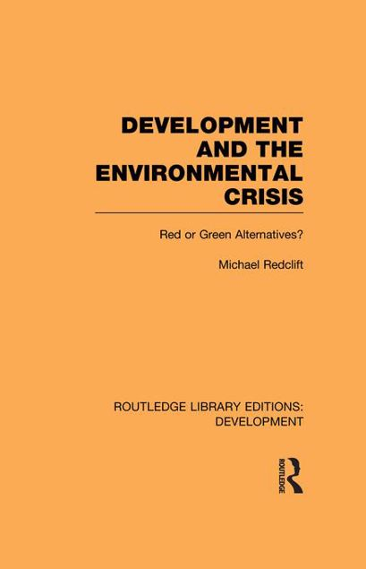 Picture of Development and the Environmental Crisis: Red or Green Alternatives