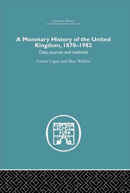 Picture of A Monetary History of the United Kingdom: 1870-1982