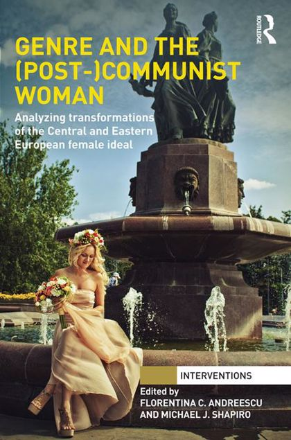 Picture of Genre and the (Post-)Communist Woman: Analyzing Transformations of the Central and Eastern European Female Ideal