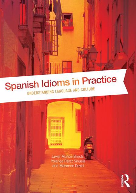 Picture of Spanish Idioms in Practice: Understanding Language and Culture