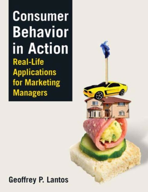 Picture of Consumer Behavior in Action: Real-life Applications for Marketing Managers