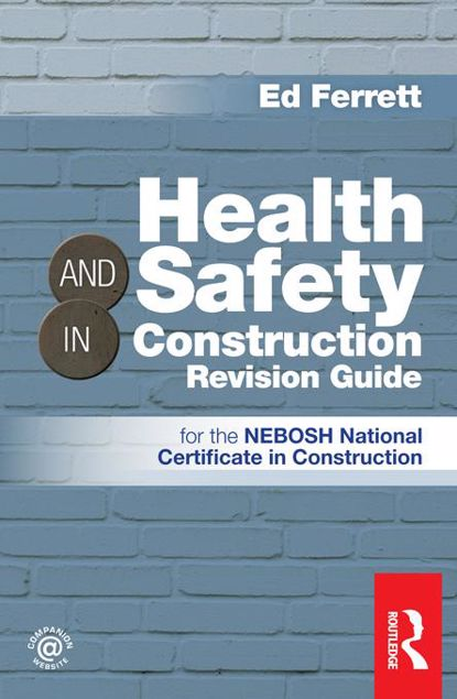 Picture of Health & Safety in Construction Revision Guide: for the NEBOSH National Certificate in Construction