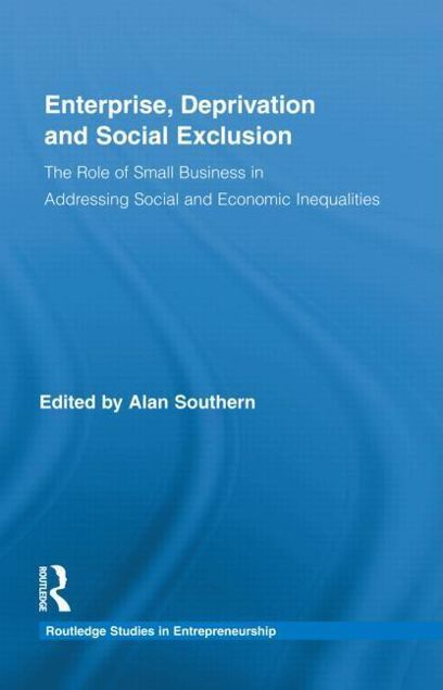 Picture of Enterprise, Deprivation and Social Exclusion: The Role of Small Business in Addressing Social and Economic Inequalities