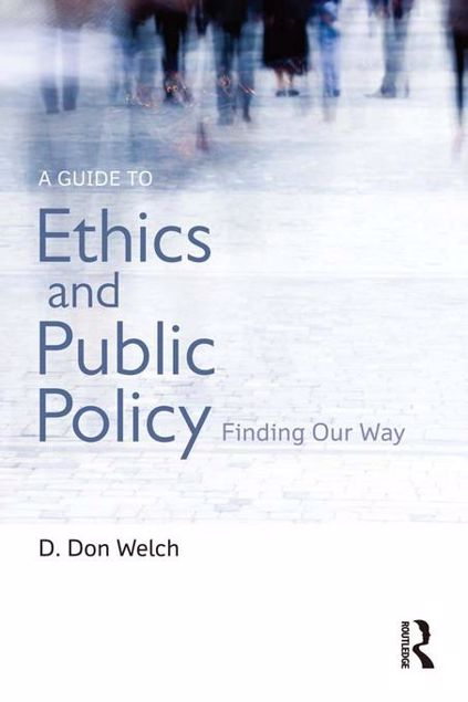 Picture of A Guide to Ethics and Public Policy: Finding Our Way