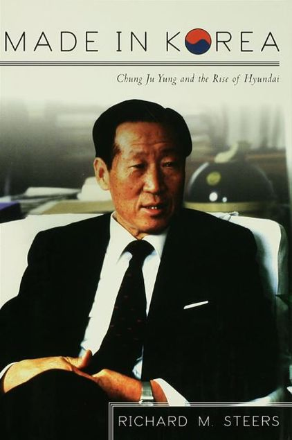 Picture of Made in Korea: Chung Ju Yung and the Rise of Hyundai
