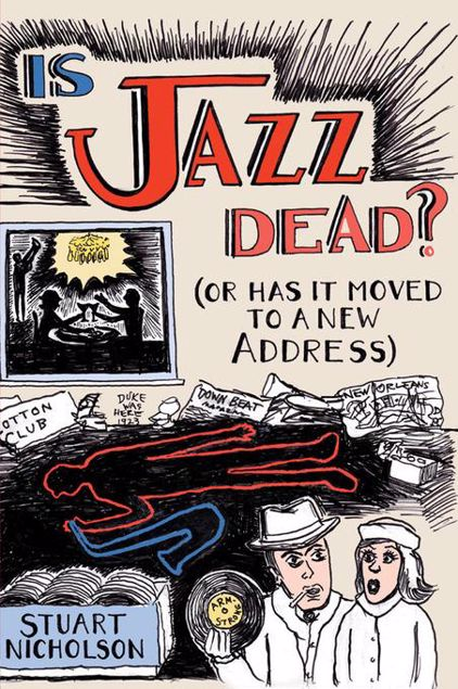 Picture of Is Jazz Dead?: Or Has It Moved to a New Address