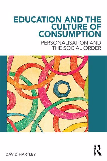 Picture of Education and the Culture of Consumption: Personalisation and the Social Order