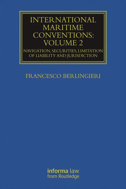 Picture of International Maritime Conventions (Volume 2): Navigation, Securities, Limitation of Liability and Jurisdiction