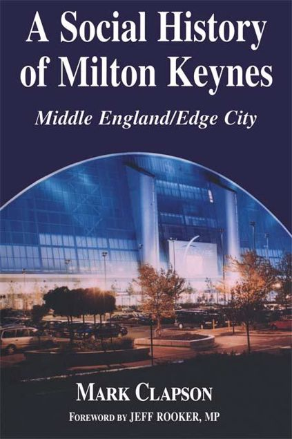 Picture of A Social History of Milton Keynes: Middle England/Edge City
