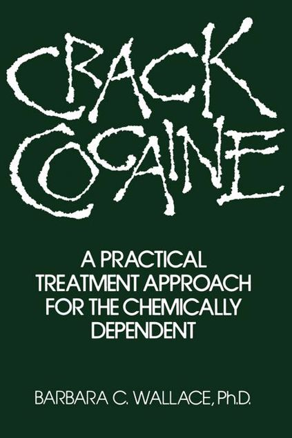 Picture of Crack Cocaine: A Practical Treatment Approach For The Chemically Dependent