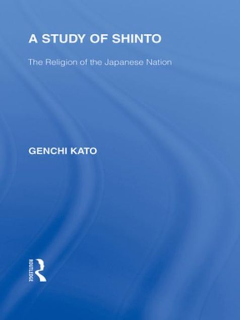 Picture of A Study of Shinto: The Religion of the Japanese Nation