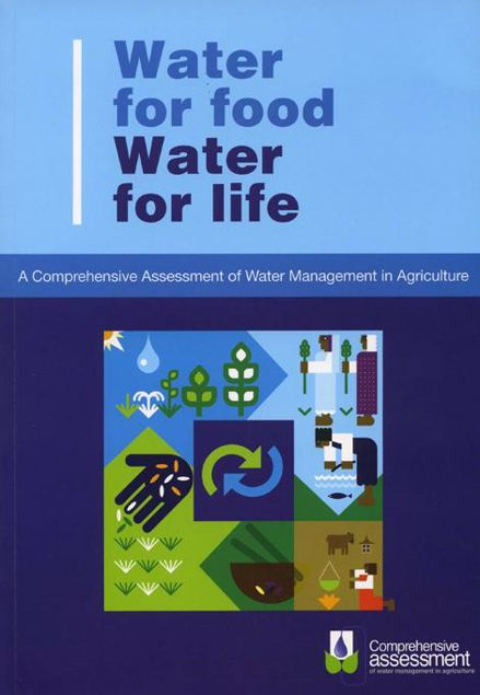 Picture of Water for Food Water for Life: A Comprehensive Assessment of Water Management in Agriculture