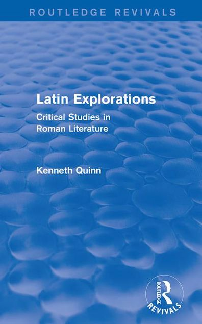 Picture of Latin Explorations (Routledge Revivals): Critical Studies in Roman Literature