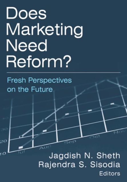 Picture of Does Marketing Need Reform?: Fresh Perspectives on the Future: Fresh Perspectives on the Future