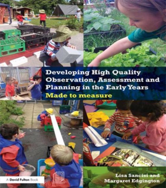 Picture of Developing High Quality Observation, Assessment and Planning in the Early Years: Made to measure