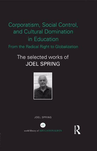 Picture of Ideological Management, Politics of Knowledge, Globalization, and Indigenous Perspective: The Selected Works of Joel Spring