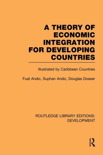 Picture of A Theory of Economic Integration for Developing Countries: Illustrated by Caribbean Countries