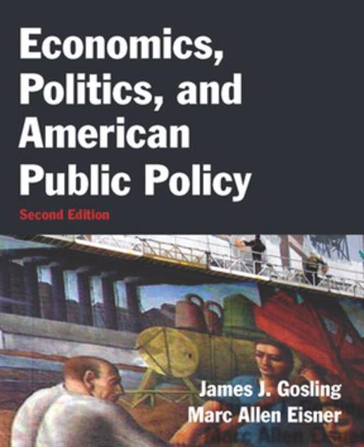 Picture of Economics, Politics, and American Public Policy