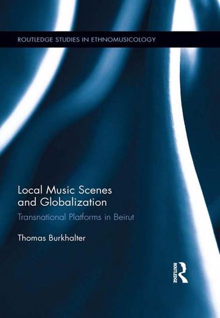 Picture of Local Music Scenes and Globalization: Transnational Platforms in Beirut