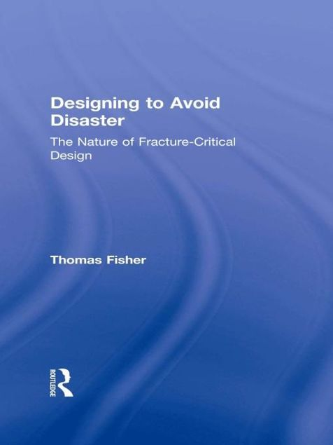 Picture of Designing To Avoid Disaster: The Nature of Fracture-Critical Design