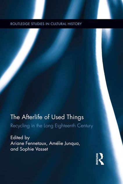 Picture of The Afterlife of Used Things: Recycling in the Long Eighteenth Century