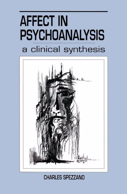 Picture of Affect in Psychoanalysis: A Clinical Synthesis