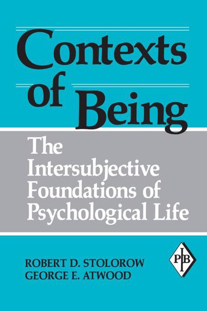 Picture of Contexts of Being: The Intersubjective Foundations of Psychological Life