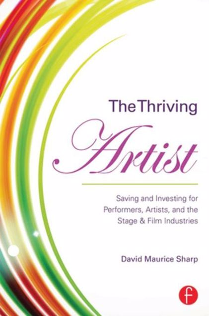 Picture of The Thriving Artist: Saving and Investing for Performers, Artists, and the Stage & Film Industries