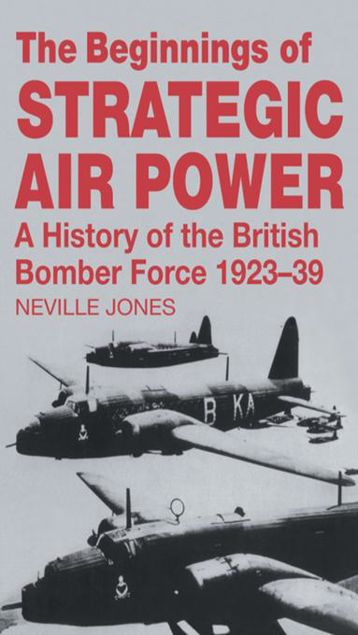 Picture of The Beginnings of Strategic Air Power: A History of the British Bomber Force 1923-1939