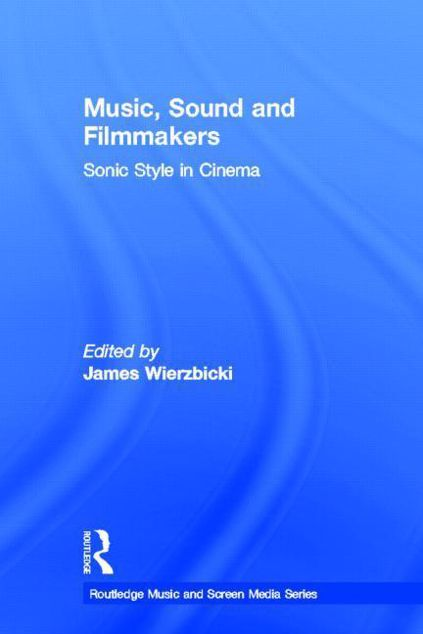 Picture of Music, Sound and Filmmakers: Sonic Style in Cinema