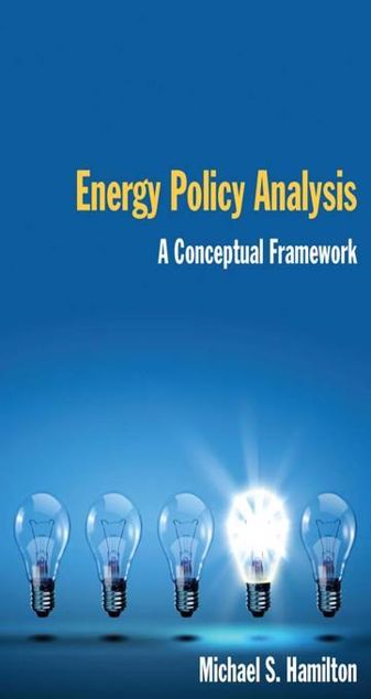 Picture of Energy Policy Analysis: A Conceptual Framework: A Conceptual Framework