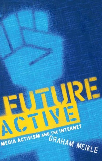 Picture of Future Active: Media Activism and the Internet