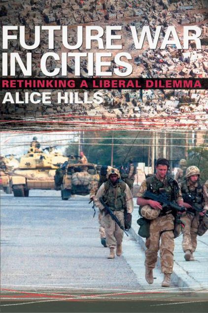 Picture of Future War in Cities: Rethinking a Liberal Dilemma