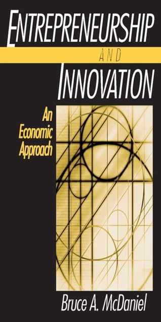 Picture of Entrepreneurship and Innovation: An Economic Approach: An Economic Approach