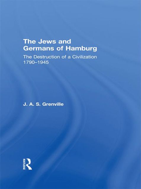 Picture of The Jews and Germans of Hamburg: The Destruction of a Civilization 1790-1945