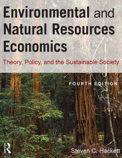Picture of Environmental and Natural Resources Economics: Theory, Policy and the Sustainable Society