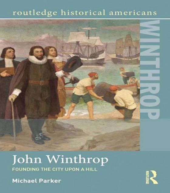 Picture of John Winthrop: Founding the City Upon a Hill