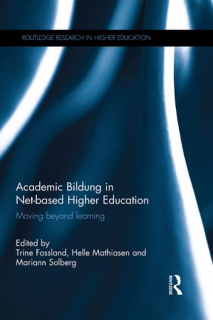 Picture of Academic Bildung in Net-based Higher Education: Moving beyond learning