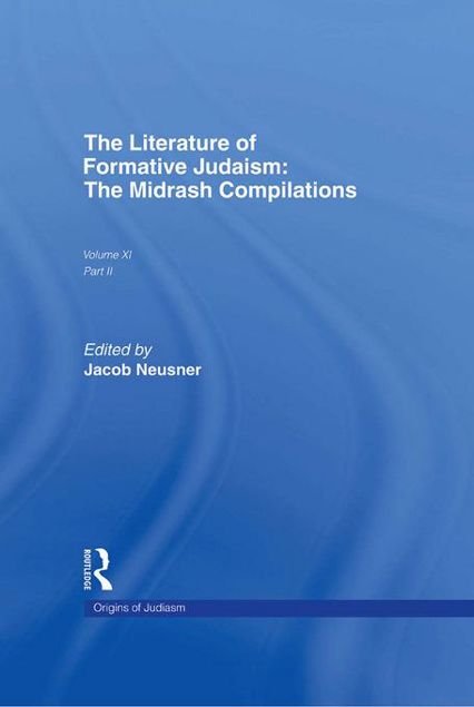 Picture of The Literature of Formative Judaism: The Midrash Compilations