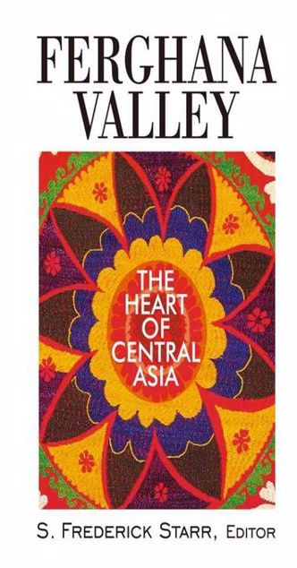 Picture of Ferghana Valley: The Heart of Central Asia: The Heart of Central Asia
